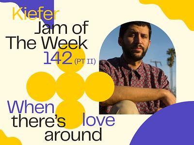 Jam of the Week 142 (Pt.II) art direction creative direction album art lofi jazz music illustration branding website web typography ui jam of the week graphic design design kiefer
