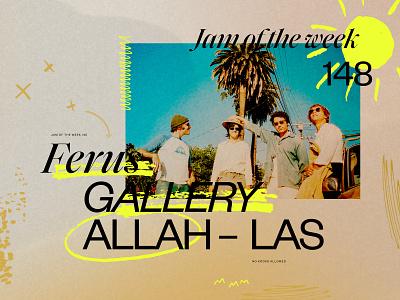 Jam of the week | 148 jam of the week 148 cover art allah-las album art indie surf rock music illustration branding website web typography ui graphic design design jam of the week