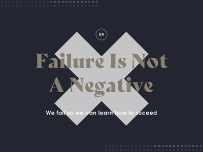 04 - Failure Is Not A Negative