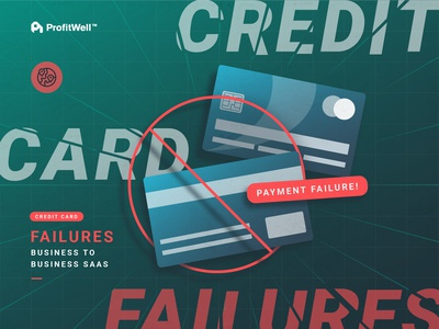 Credit Card Failure -  B2B Saas
