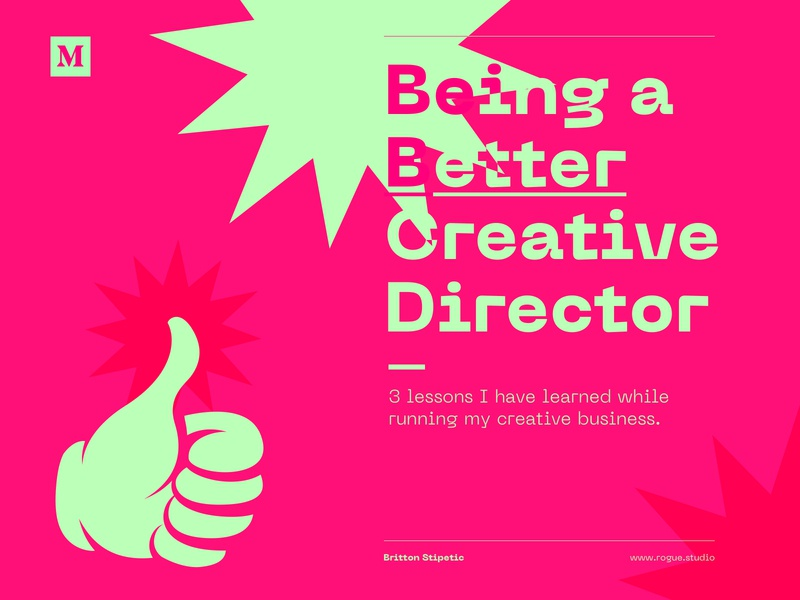 Being a Better Creative Director cool typography graphic design illustration design creative direction cover design cover art medium article design articles teaching design teaching design advice creative  design creative director creative logo