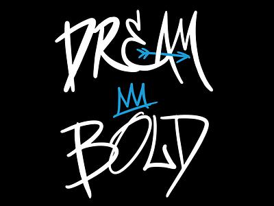 Dream Bold – Type Art word art word apple pencil ipad pro bold dream graffiti graffiti digital graffiti art