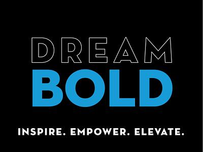 Dream Bold illustrator design graphic design type art tshirt art uplift elevate empower inspire social justice social change justice dream