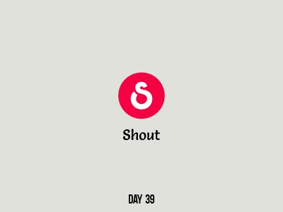 Day 39 Shout by Vello Studio on Dribbble