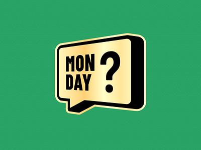 """Monday?"" -  Sticker gold sticker monday app ux ui illustration typography logo vector flat branding design"