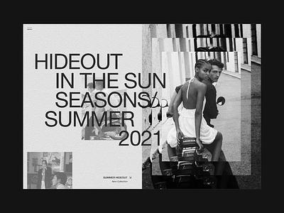Hideout Summer transition texture blackandwhite animation editorial minimalist minimal whitespace layout uiux ui design typography webdesign