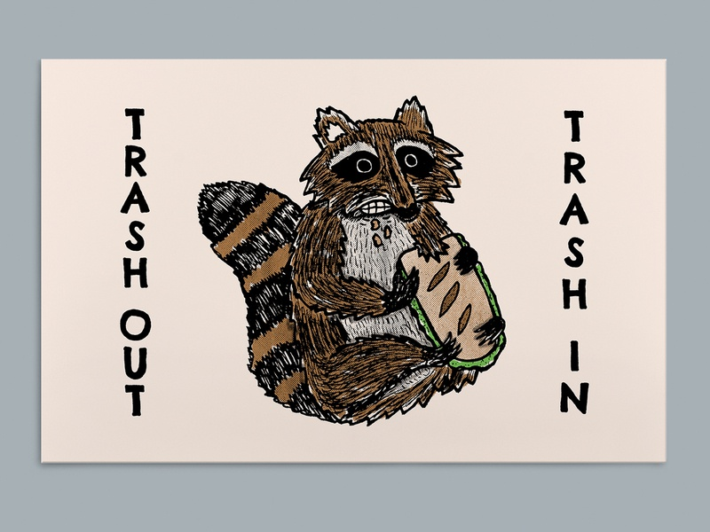 Trash Out, Trash In animal trash hoagie raccoon poster art poster a day hand drawn illustration