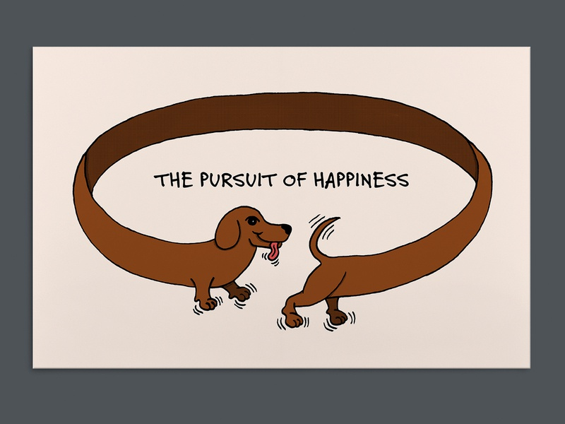 The Pursuit of Happiness happiness happy poster artwork poster a day dog daschund hand drawn illustration