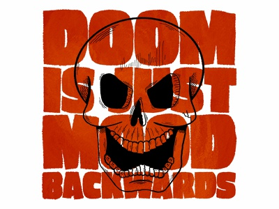 DOOM is just MOOD backwards skull typography hand type hand drawn illustration