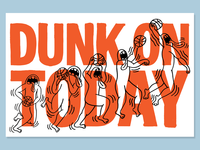 DUNK ON TODAY