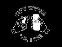 City Wides 'Til I Die