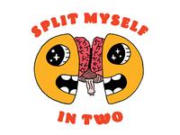 Split Myself In Two