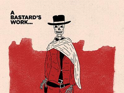 A Bastard's Work... print skeleton hateful eight wild west cowboy hand type hand drawn illustration