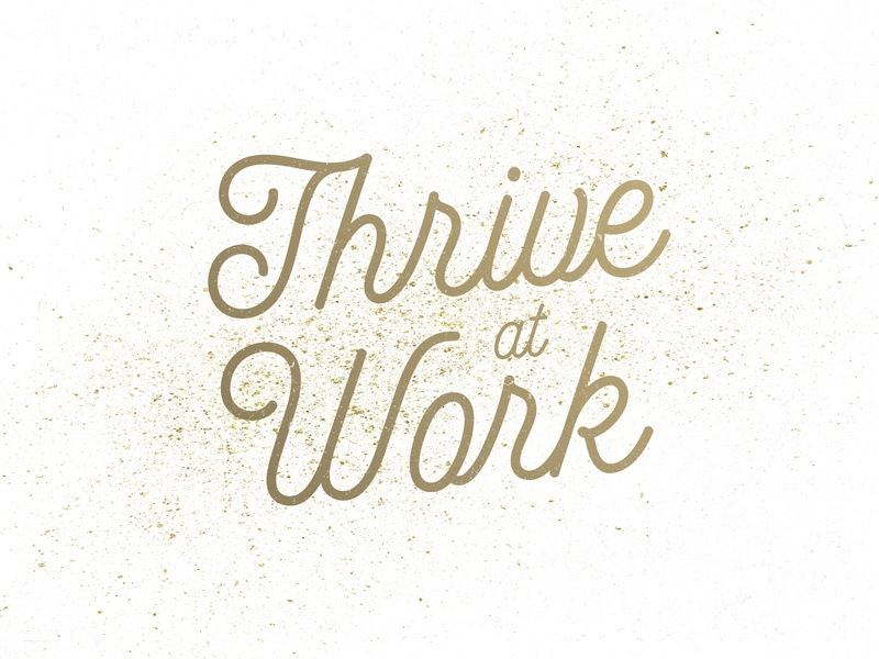 Thrive At Work thrive branding lettering design typography texture