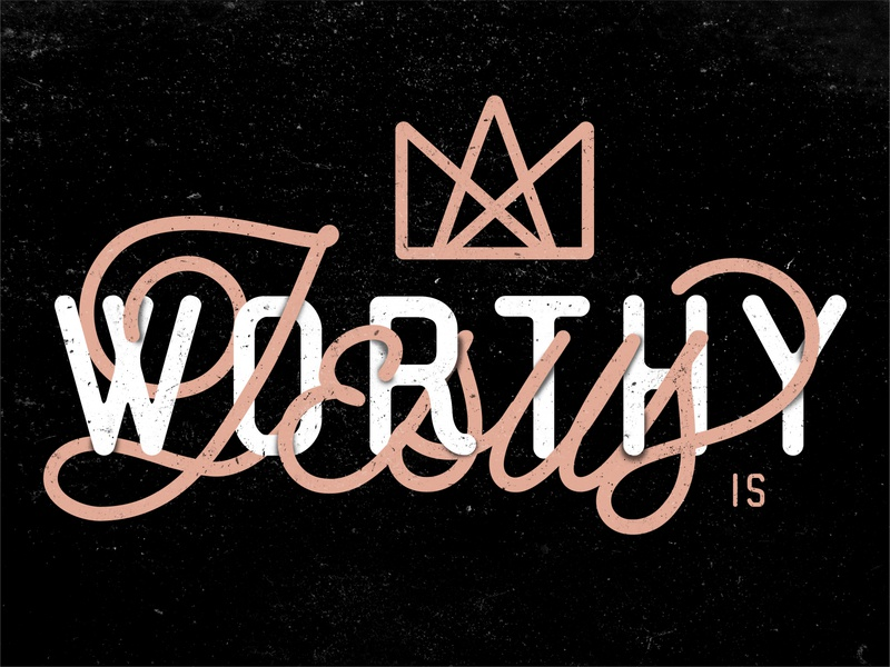 Jesus is Worthy script lettering print typography texture design shirt