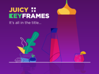 Juicy Keyframes