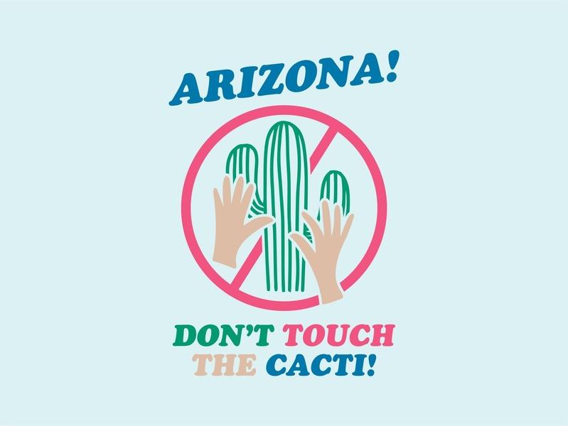 Don't Touch the Cacti desert saguaro hands southwestern southwest phoenix arizona cactus
