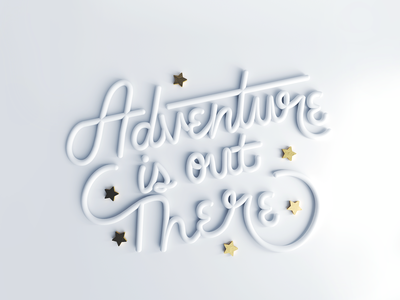 Adventure Is Out There typography adventure c4d