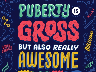 Puberty Is Gross But Also Really Awesome middle grade puberty book cover art kidlit lettering illustration book