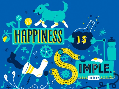 Happiness is simple work done at mcgarrah jessee brooks running dogs in socks lettering illustration rube goldberg