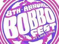 8th Annual Bobbofest!