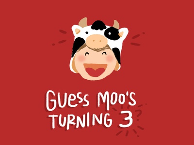 Guess Moo's Turning 3 - Bday invite