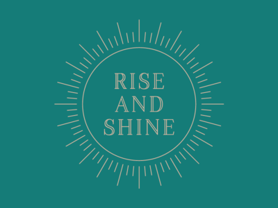 Rise and Shine logotype font typography