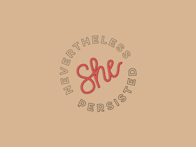 She Persisted lettering typography women feminism badge