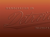 Handcrafted in Detroit