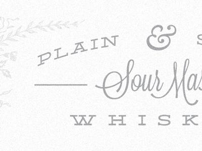 Plain & Simple whiskey type script lockup frill