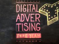 Digital Advertising...F**k Yeah!