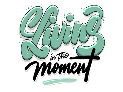 Living The Moment - Quotes Lettering brand livethemoment ejtee lettering quotes