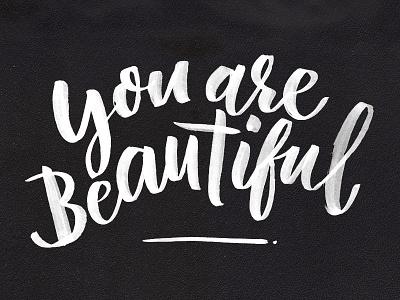 You are beautiful calligraphy brushpen black brush lettering