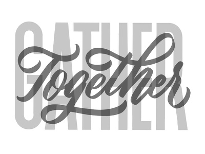 Gather Together letters type brush lettering hand lettering calligraphy lettering artist typography design typography mural lettering