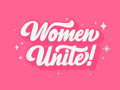 Women Unite! groovy goodtype pink unite women unite women empowerment women feminist feminism female typography vector procreate design illustration lettering