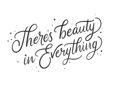 There's beauty in everything quotes procreate lettering brush lettering brushes brush texture procreate type typography illustration lettering calligraphy artist calligraphy