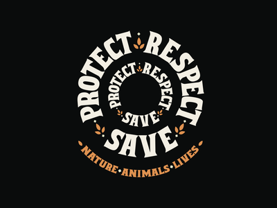 Protect・Respect・Save typography illustration love respect save nature lives animals vector circle typogaphy design habit protect lettering environment ecology sustainability