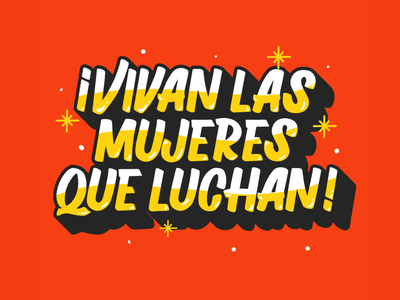 VIVAN LAS MUJERES QUE LUCHAN! women signpainting type typography illustration design procreate feminism independencia lettering