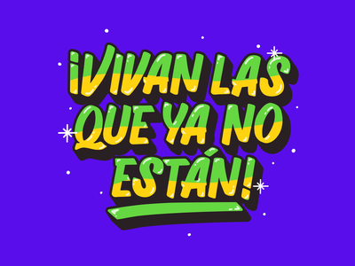VIVAN LAS QUE YA NO ESTÁN! design signpainting independence typography procreate lettering mexico woman women in illustration unite women empowerment protest feminist