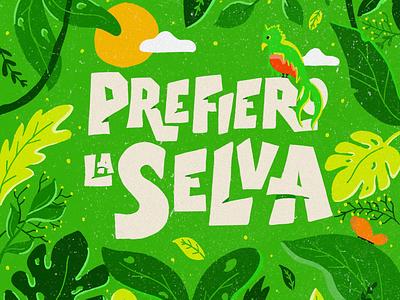 Prefiero la Selva illustration floral enviroment greens animals forest animals forests woods selva prefierolaselva mexico jungle