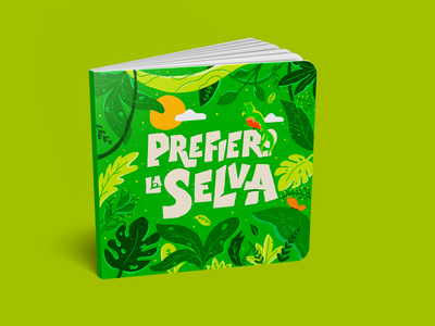 PREFIERO LA SELVA typography design lettering art lettering texture book procreate mexico nature plants flowers illustration jungle book jungle wildlife wild forest selva
