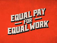 Equal Pay for Equal Work!