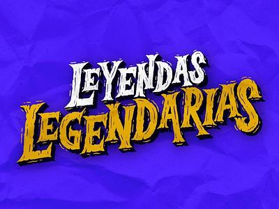Leyendas Legendarias handlettering halloween leyendas legends design illustration texture procreate typography lettering type