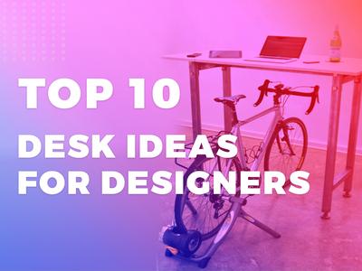 Top 10 Computer Desk Ideas for Designer