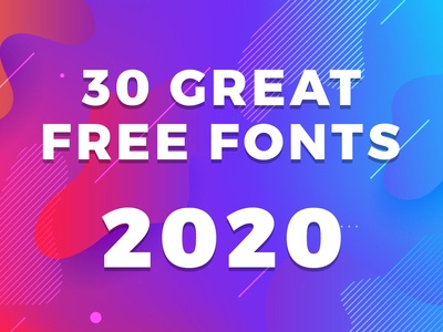 30 Great Free Fonts for 2020
