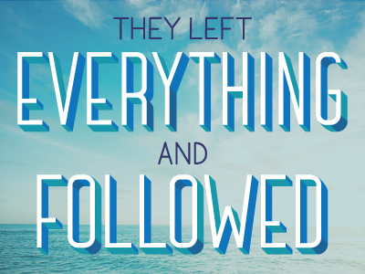 Left Everything and Followed design lettering