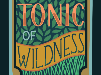 Tonic Of Wildness illustration design lettering