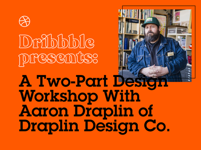 Draplin × Dribbble on Nov. 19! event logo zoom education learn aaron draplin ddc draplin workshop