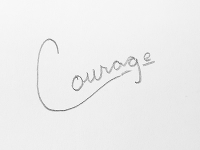 Courage cursive courage sketch hand lettering