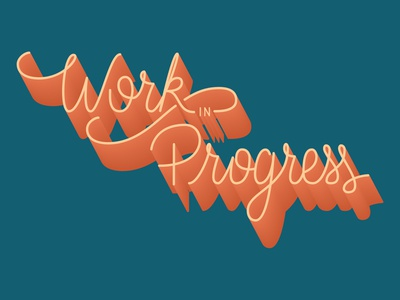 Work In Progress 02 work in progress adobe illustrator vector hand lettering